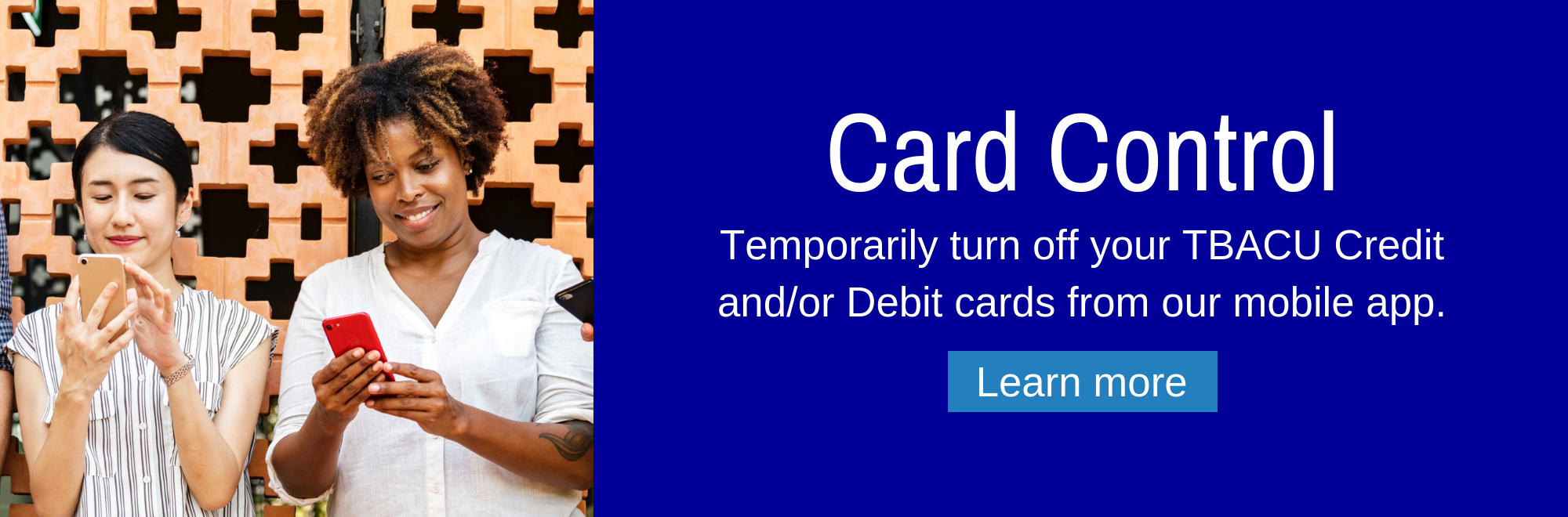Temporarily turn off your TBACU cards from our mobile aap with Card Control