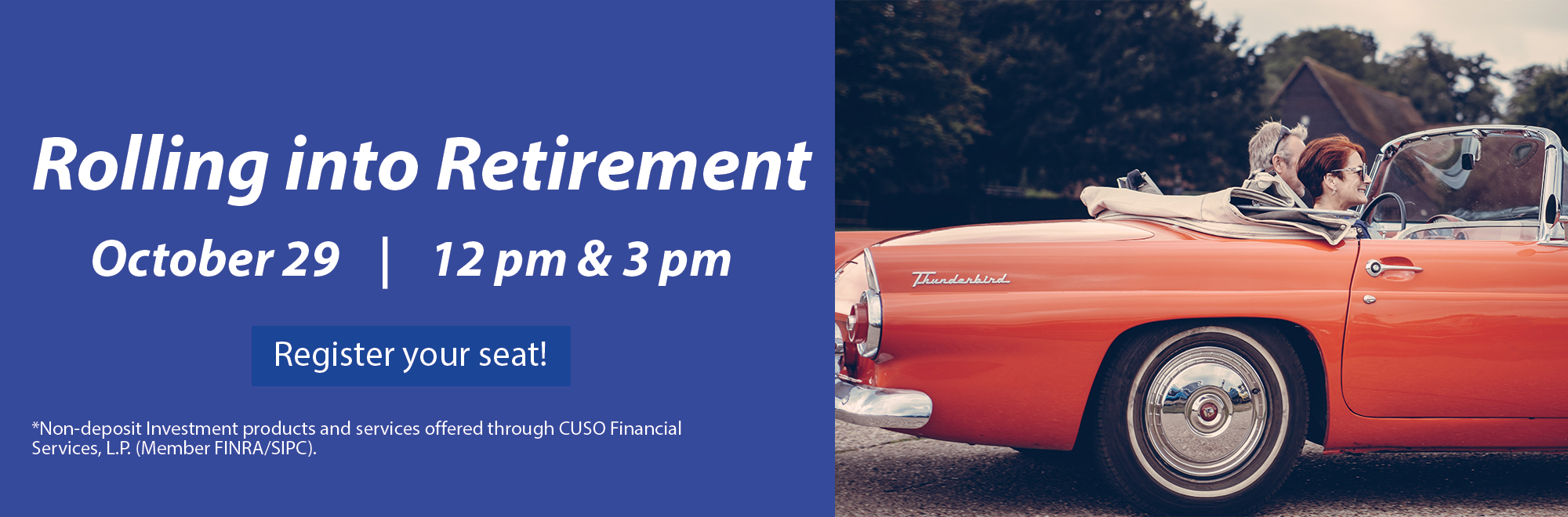 """Register for """"Rolling into Retirement"""" on October 29th at 12pm and 3pm"""