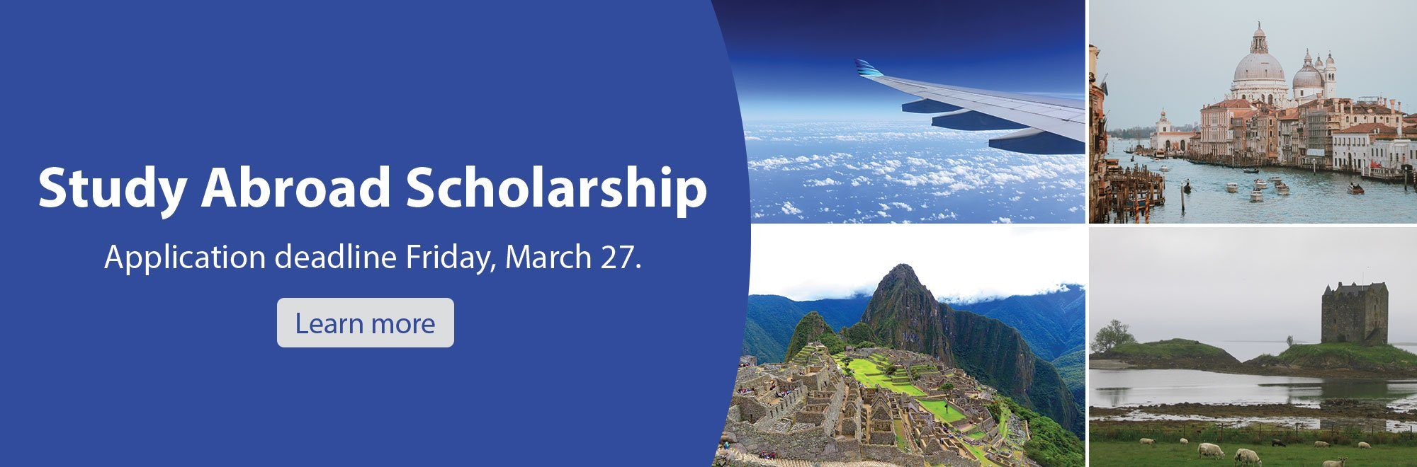 Study Abroad Scholarship. Application deadline Friday, March 27. Learn More.