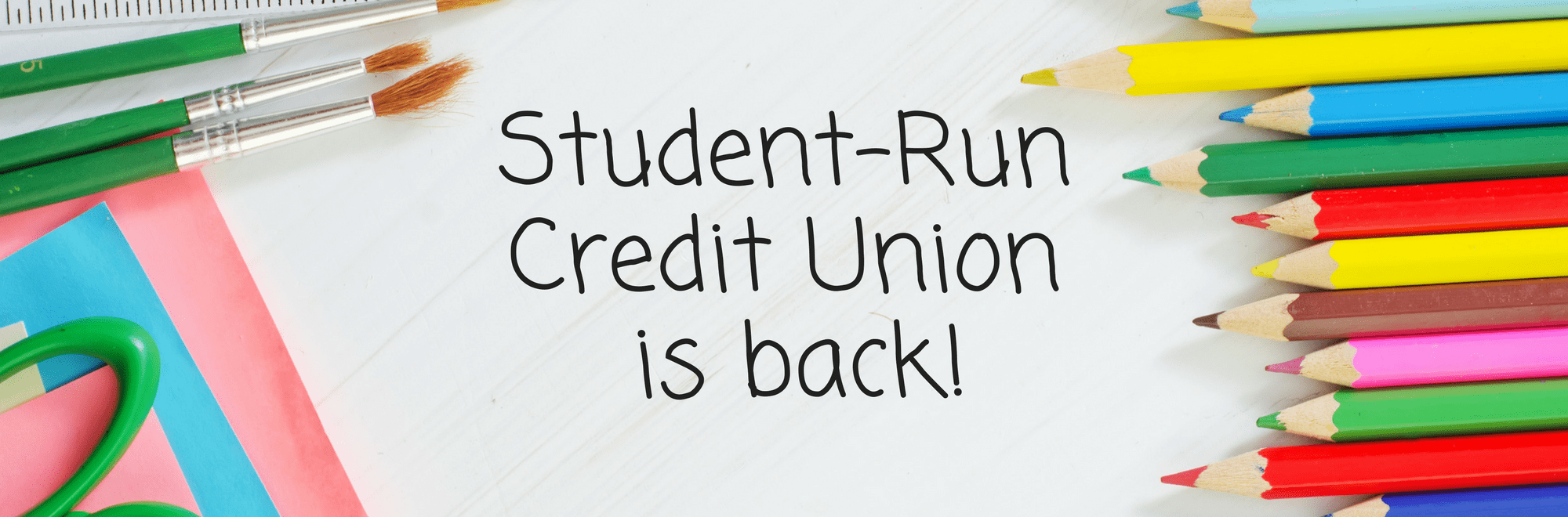 Student-Run Credit Union is back!