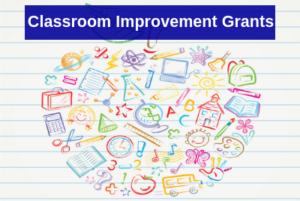 Classroom Improvement Grants