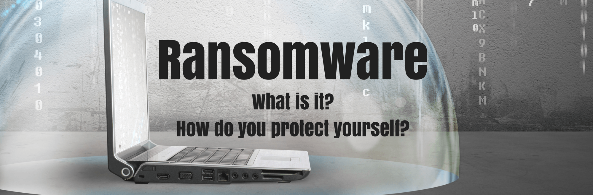 Ransomeware: what is it? How do you protect yourself?