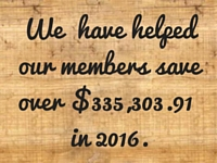 We have helped our members save $$200,606.52 in 2016.