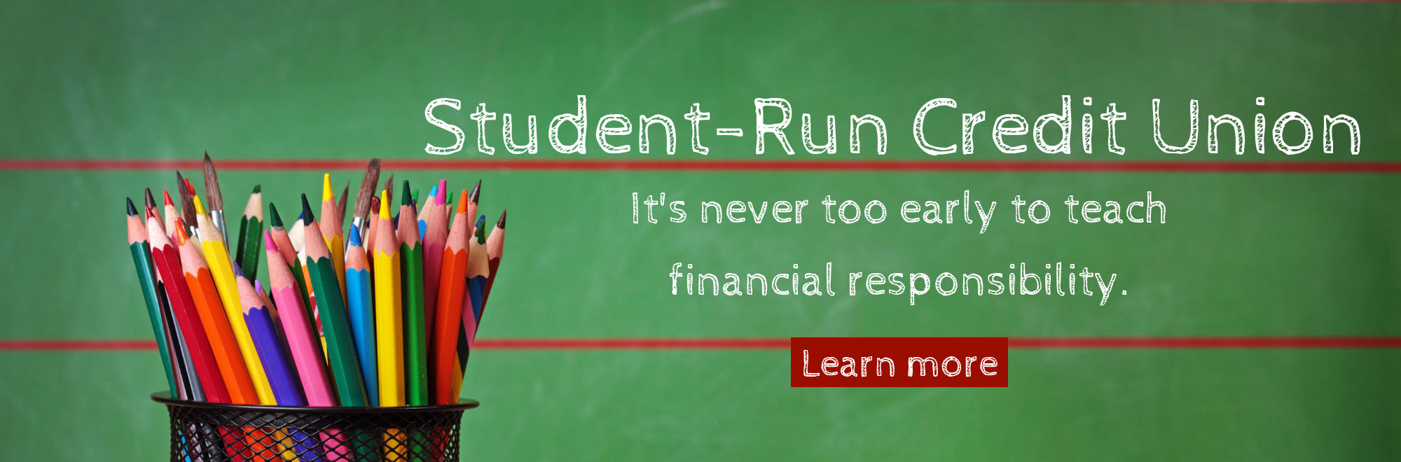 Student-Run Credit Union-Learn More