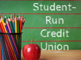 Student-Run Credit Union-Learn More!