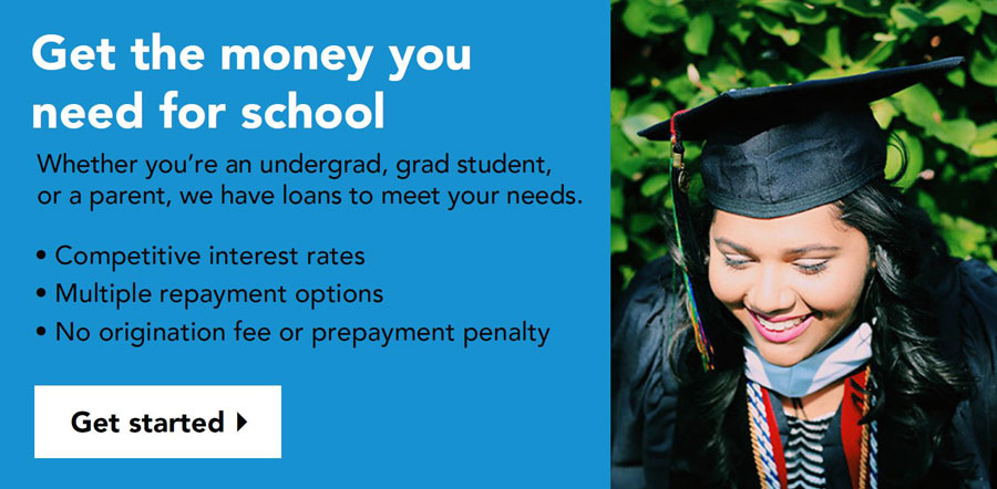 Get money for school with competitive rates, multiple repayment options, and no origination fee or prepayment penalty.